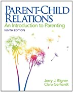 Parent-Child Relations: An Introduction to Parenting (9th Edition)