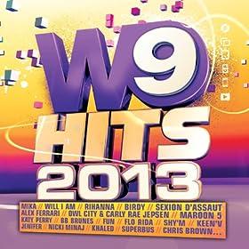 W9 Hits 2013 [Explicit]