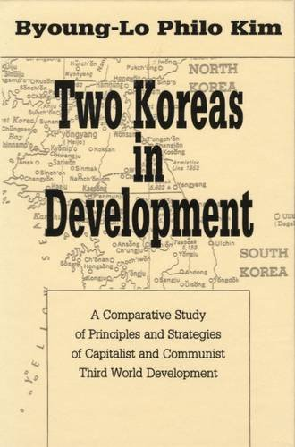 Two Koreas in Development: A Comparative Study of Principles and Strategies of Capitalist and Communist Third World Deve