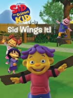 Sid the Science Kid: Sid Wings It!