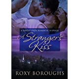 A Stranger's Kiss (Passionate Strangers/Bandit Creek)by Roxy Boroughs