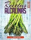 Cocina Bebida Y Hospitalidad Best Deals - Recetas Alcalinas Detox Plan: Más de 80 Recetas Alcalinas para tu Dieta Alcalina y un detallado plan de Menús (4 semanas)