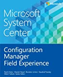 img - for Microsoft System Center: Configuration Manager Field Experience (Introducing) book / textbook / text book