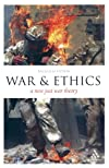 War and Ethics: A New Just War Theory (Think Now)
