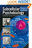 Subcellular Psychobiology Diagnosis Handbook: Subcellular Causes of Psychological Symptoms