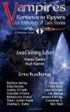 Vampires Romance to Rippers an Anthology of Tasty Stories (Volume 1)