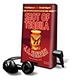 Shot of Tequila [With Earbuds] (Playaway Adult Fiction)