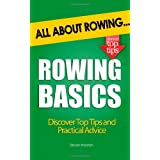Rowing Basics: All About Rowingby Steven Wootern