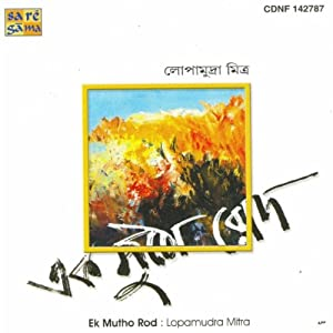 Lopamudra Mitra -  Ek Mutho Rod