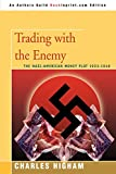 img - for Trading with the Enemy: the Nazi-American Money Plot 1933-1949 book / textbook / text book