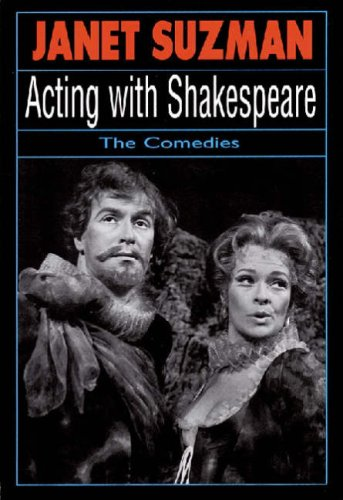 Acting With Shakespeare: The Comedies (The Applause Acting Series)