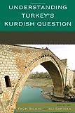 img - for Understanding Turkey's Kurdish Question book / textbook / text book