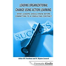 Leading organizational change using action learning