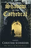 img - for In the Shadow of the Cathedral (Fires of Faith Series #1) book / textbook / text book