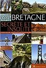 Bretagne Secr�te et Insolite par Lecollinet