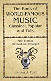 img - for The Book of World-Famous Music: Classical, Popular, and Folk (Fifth Edition, Revised and Enlarged) (Dover Books on Music) book / textbook / text book