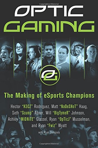 OpTic Gaming: The Making of eSports Champions ISBN-13 9780062449283