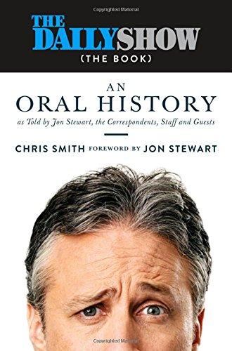 The Daily Show (The Book): An Oral History as Told by Jon Stewart, the Correspondents, Staff and Guests (Central Book compare prices)