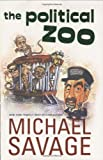 The Political Zoo (1595550429) by Savage, Michael