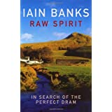 Raw Spirit: In Search of the Perfect Drampar Iain Banks