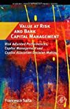 Value at Risk and Bank Capital Management: Risk Adjusted Performances, Capital Management and Capital Allocation Decision Making (Academic Press Advanced Finance)