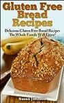 Gluten Free Bread Recipes: Delicious...