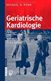 img - for Geriatrische Kardiologie: Eine Synopsis praxisrelevanter Daten (German Edition) book / textbook / text book