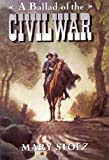 A Ballad of the Civil War (Trophy Chapter Books)