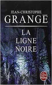 La ligne noire jean christophe grange livres - Dernier livre de jean christophe grange ...