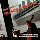 Gavin Bryars: The Sinking of the Titanic (Recorded live on 2012 centenary tour) Gavin Bryars Ensemble