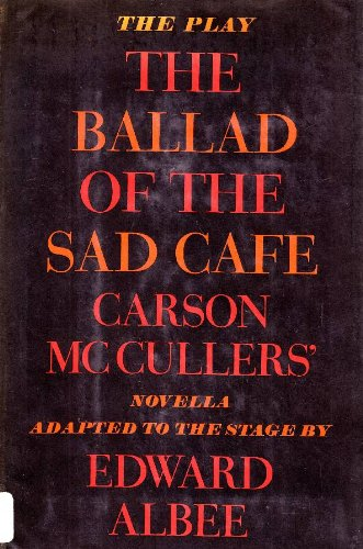 ballad of the sad cafe essay Struggling with the themes of carson mccullers's ballad of the sad cafe and  other stories we've got the quick and easy lowdown on them here.