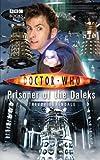 Doctor Who: Prisoner Of The Daleks (Doctor Who (BBC Hardcover))