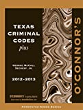 img - for O'Connor's Texas Criminal Codes Plus 2012-2013 book / textbook / text book