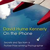 img - for David Hume Kennerly On the iPhone: Secrets and Tips from a Pulitzer Prize-winning Photographer book / textbook / text book
