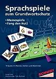 Sprachspiele zum Grundwortschatz: 16 Spiele mit Nomen, Verben und Adjektiven
