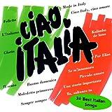 Ciao Italia - 36 Best Italian Songs