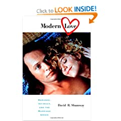Modern Love: Romance, Intimacy, and the Marriage Crisis