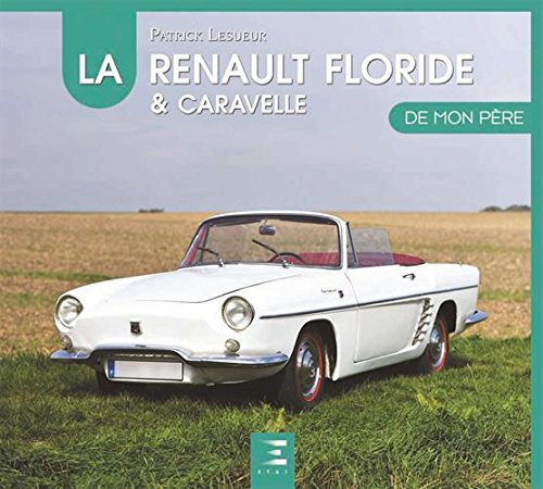 La Renault floride de mon père