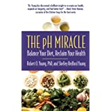 The pH Miracle: Balance Your Diet, Reclaim Your Health ~ Shelley Redford Young