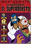 Haunted World of El Superbeast