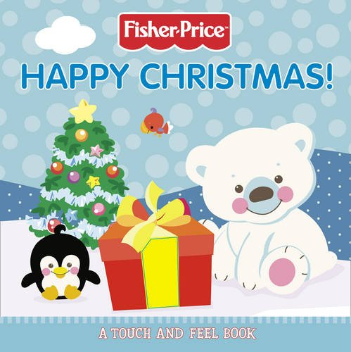 Happy Christmas!. [Text by Rachel Elliot] (Fisher-Price) PDF