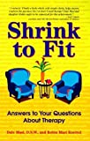img - for Shrink to Fit: Answers to Your Questions About Therapy by Dale Masi D.S.W. (1998-05-01) book / textbook / text book
