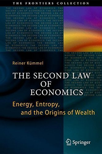 the-second-law-of-economics-energy-entropy-and-the-origins-of-wealth-the-frontiers-collection-by-rei