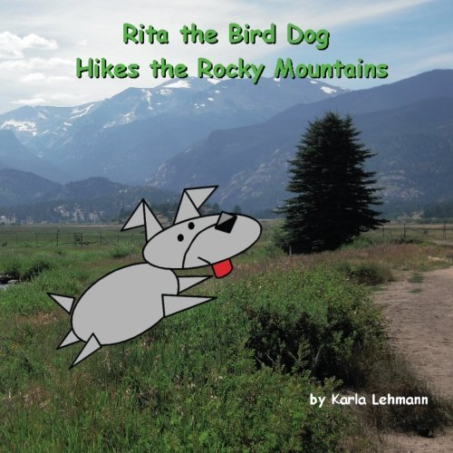 Rita the Bird Dog Hikes the Rocky Mountains