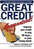 Great Credit...Guaranteed! Improve your credit in only 90 days...or your money back!