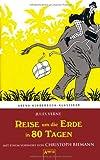 Reise um die Erde in 80 Tagen: Arena Kinderbuch-Klassiker. Mit einem Vorwort von Christoph Biemann