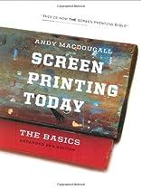 Screen Printing Today: The Basics