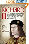 Richard III: From Contemporary Chroni...