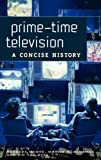 Prime-Time Television: A Concise History (0275981428) by Moore, Barbara
