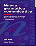 Nueva gramtica comunicativa / A Communicative Grammar Worktext With Written and Oral Practice
